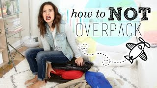 How to NOT Overpack Your Suitcase!