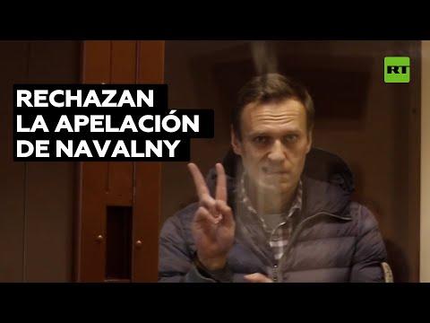 Navalny permanece en prisión después de que el tribunal rechazara su apelación