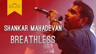 Breathless Song   Shankar Mahadevan   The Art of Living