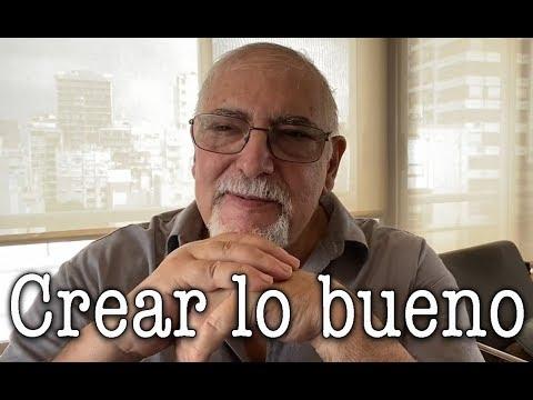 Jorge Bucay - Crear lo bueno