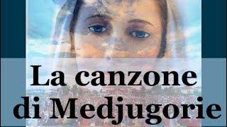 La canzone di Medjugorje | La Luce di Maria