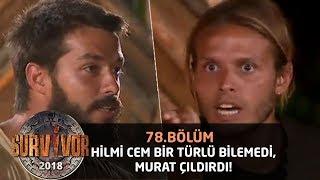 Hilmi Cem bir türlü bilemedi, Murat Ceylan çıldırdı!| 78.Bölüm | Survivor 2018
