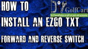 EZGO Forward and Reverse Switch   How to Install Golf Cart F and R  YouTube