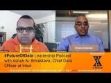 Ashok Srivastava(@aerotrekker @intuit) on Winning the Art of #DataScience #FutureOfData #Podcast
