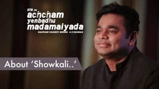 Gautham Menon & A R Rahman about Showkali   Achcham Yenbadhu Madamaiyada - Curtain Raiser