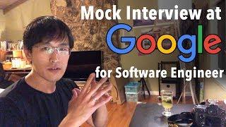 Mock Google interview (for Software Engineer job) - coding & algorithms tips