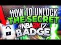SECRET BEST RARE BADGE IN NBA 2K17 UNLOCKED - HOW TO UNLOCK IT: LEGEND TAKEOVER PARK BADGE TUTORIAL