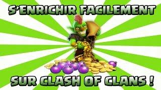 S'enrichir facilement sur Clash of Clans | Max de ressources | Français