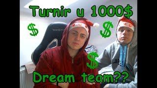 Finale turnira u 1000$ - DREAM TEAM?? /w Yoppa, Milica, Pl0x, Tasteless + coach Lukezy!