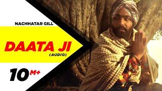 Daata Ji ( Full Audio Song )   Nachhatar Gill   Punjabi Song Collection   Speed Records