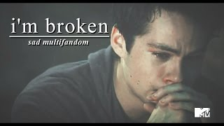 ⚫ Sad Multifandom | i'm broken
