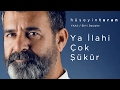 Ya İlahi Çok Şükür (Hüseyin Turan) YAAli / Ehl-i Deyişler - 2017
