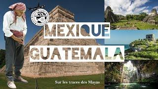 Voyage Tourisme Mexique Yucatan Guatemala en voiture