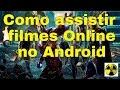 Como assistir filmes online no android