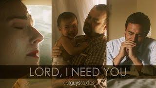 Skit Guys - Lord, I Need You