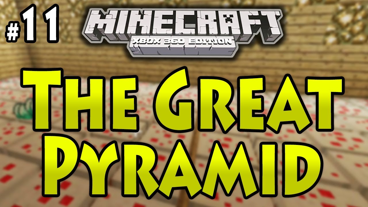 Minecraft Xbox 360  THE GREAT PYRAMID  Part 11