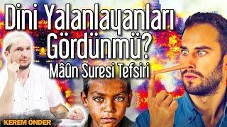 Dini yalanlayanı gördün mü? - Mâûn suresi tefsiri / 09. 07. 2019 / Kerem Önder