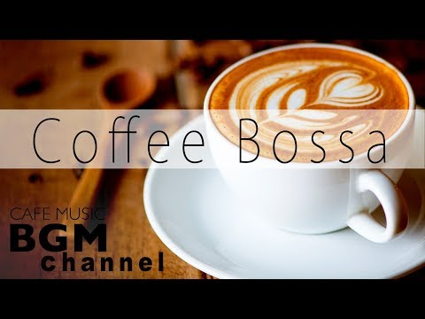 Coffee Bossa Nova & Jazz - Relaxing Instrumental Music
