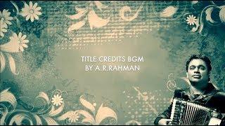 Title Credits BGM | Compilation of #Top50 #ARRahman Movie Titles | #Nostalgia