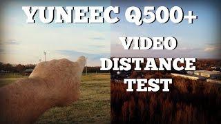 Yuneec Q500+ Typhoon Drone Distance Test