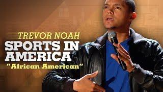 ″Sports In America″ - Trevor Noah - (African American) LONGER RE-RELEASE