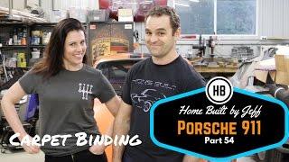 Binding carpet - Porsche 911 Classic Car Build Part 54