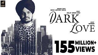 Dark Love (Full ) | Sidhu Moosewala | Intense | Baljit Singh Deo | Latest Punjabi Songs 2018