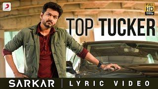 Sarkar - Top Tucker Lyric | Thalapathy Vijay | A .R. Rahman | A.R Murugadoss