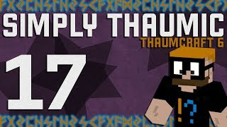 Thaumcraft 6 - Simply Thaumic Minecraft 1 10+ - Ep  17 - There's a
