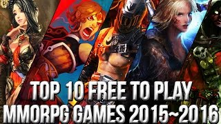 Top 10 Best Free to Play MMORPG Games 2015~2016 | FreeMMOStation