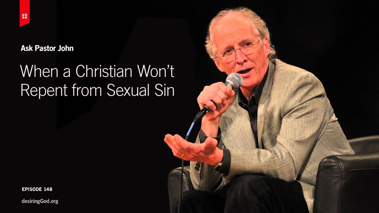 When a Christian Wont Repent from Sexual Sin  YouTube
