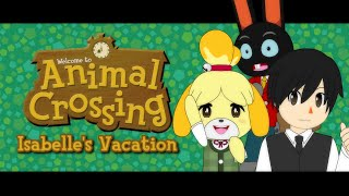 Animal Crossing - Isabelle's Vacation