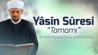 YASİN SURESİ - FULL (Yassine) Complète HD Mustafa Özcan GÜNEŞDOĞDU