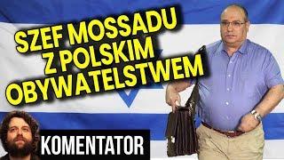 Szef Mosadu Ma Polskie Obywatelstwo - Zgadnij Za Co - Analiza Komentator #Biznes Polityka #Pieniądze