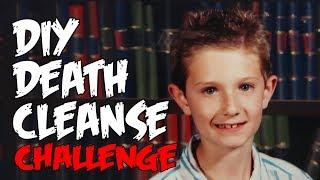 Death Cleanse Challenge - Man Vs