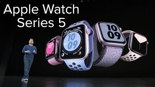 Apple Watch Series 5 announcement: Key details in 3 minutes