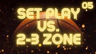 Set Play vs. 2-3 Zone Defense (quick hitter)
