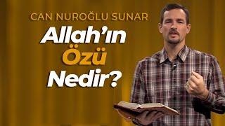 6- Allah'ın Özü Nedir?