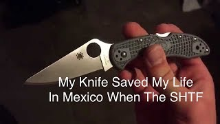 My Pocket Knife Saved My Life In Mexico When The SHTF