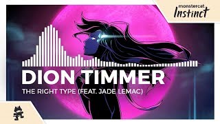 Dion Timmer - The Right Type (feat  Jade LeMac) [Monstercat