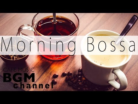 Morning Coffee Bossa Nova & Jazz - Relaxing Instrumental Cafe Music for Great Mood