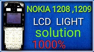 Nokia 1200 ,1209 ,1208, display lcd light solution = 1000% tested .