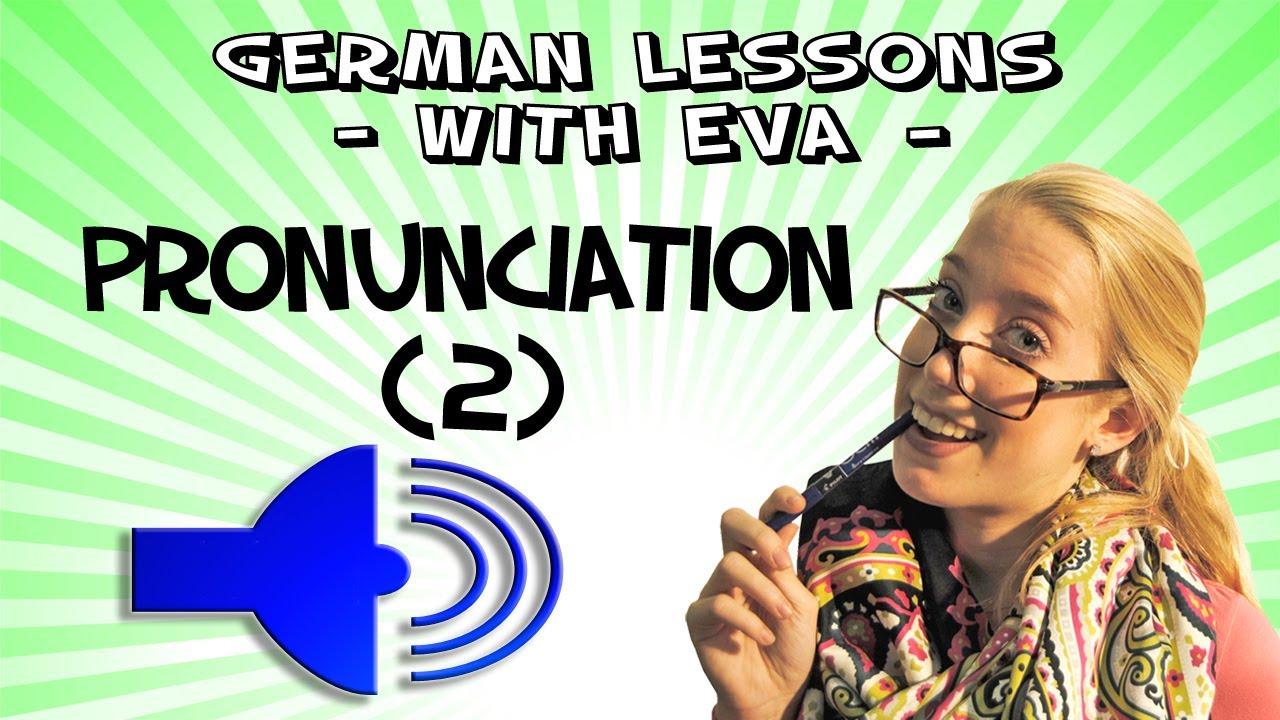 German Lesson 27  German Pronunciation (part 2)  Youtube