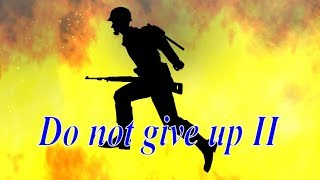 Do not give up II