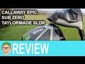 Callaway Epic Sub Zero TaylorMade SLDR Driver