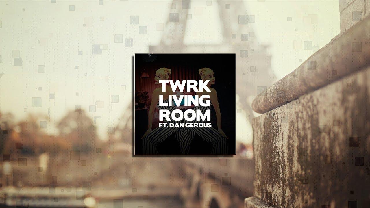 Trap Music  Twrk  Living Room (feat Dan Gerous)  Youtube