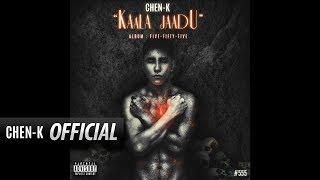 CHEN-K - Kaala Jaadu 5:55 Album || Explicit || Urdu Rap