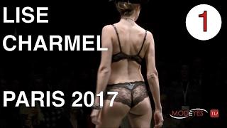 [Tap The Bell 🔔] LISE CHARMEL   EXCLUSIVE FASHION SHOW   PARIS 2017   PART 1