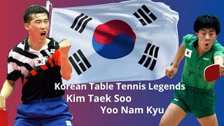 Korean Penhold Legends - Kim Taek Soo & Yoo Nam Kyu