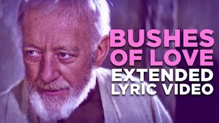 ″BUSHES OF LOVE″ - Extended Lyric